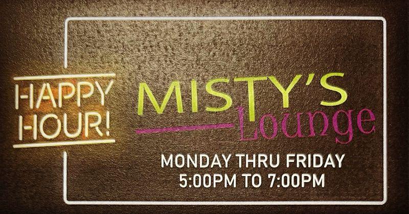 Misty's Wednesday Happy Hour Specials!!   5-7pm