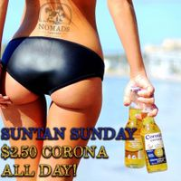 Suntan Sunday's!!   $2.50 Corona's ALL DAY!!
