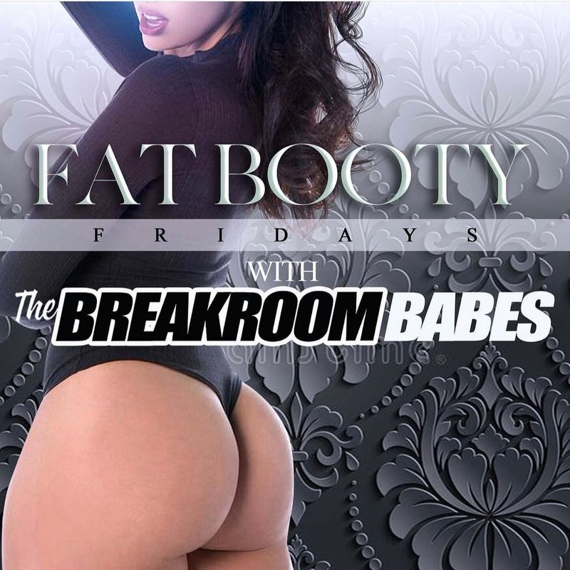 Fat Booty Friday's!!!